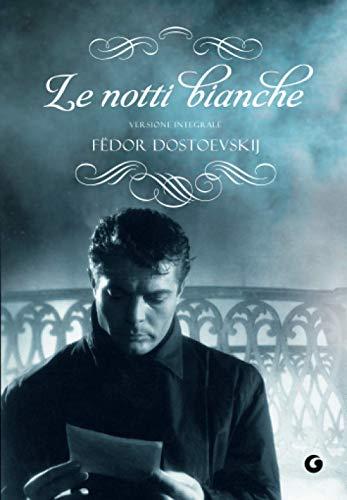 Le notti bianche: Dostoevskij, Fëdor