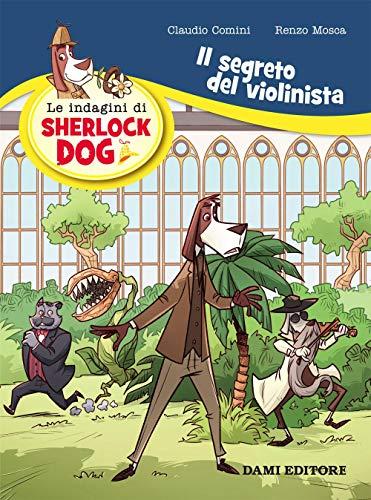 9788809875975: Il segreto del violinista. Le indagini di Sherlock Dog