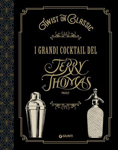 9788809880160: Twist on classic. I grandi cocktail del Jerry Thomas Project
