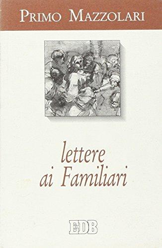 Lettere ai familiari: Mazzolari, Primo