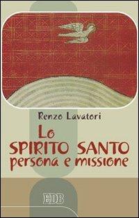 Lo Spirito Santo: persona e missione (9788810202210) by [???]