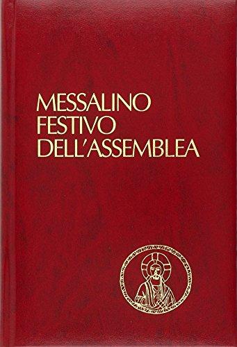 9788810204467: Messalino festivo dell'assemblea. Testi ufficiali completi con breve commento alle letture e orientamenti per la preghiera e per la vita