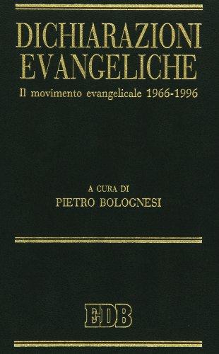 9788810205938: Dichiarazioni evangeliche. Il movimento evangelicale (1966-96)