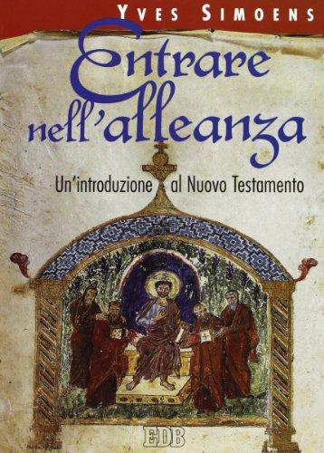 9788810206058: Entrare nell'alleanza. Un'introduzione al Nuovo Testamento