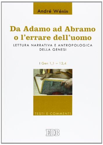 9788810206522: Da Adamo ad Abramo o l'errare dell'uomo. Lettura narrativa e antropologica della Genesi. I. Gen 1,1-12,4