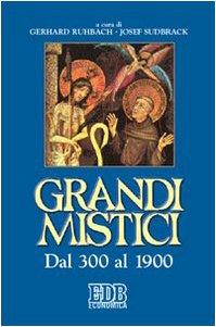 9788810215012: Grandi mistici. Dal 300 al 1900