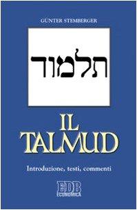 Il Talmud. Introduzione, testi, commenti: Günter Stemberger