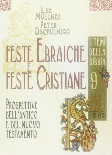 9788810221112: Feste ebraiche e feste cristiane. Prospettive dell'Antico e del Nuovo Testamento (Biblica. I temi della Bibbia)