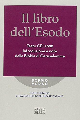 9788810224083: Il libro dell'Esodo. Testo CEI 2008. Introduzione e note della Bibbia di Gerusalemme. Versione interlineare in italiano (Doppio verso)