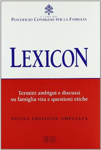 9788810241097: Lexicon. Termini ambigui e discussi su famiglia, vita e questioni etiche