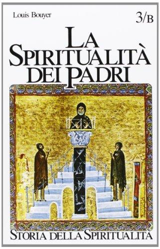 La spiritualit dei Padri. III-VI secolo: monachesimo antico e padri