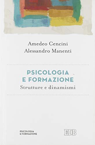 9788810401552: Psicologia e formazione. Strutture e dinamismi