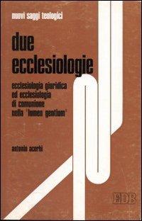 9788810405048: Due ecclesiologie. Ecclesiologia giuridica ed ecclesiologia di comunione nella «Lumen gentium»