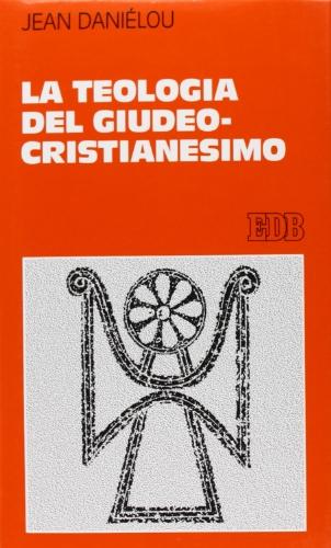 9788810407585: La teologia del giudeo-cristianesimo