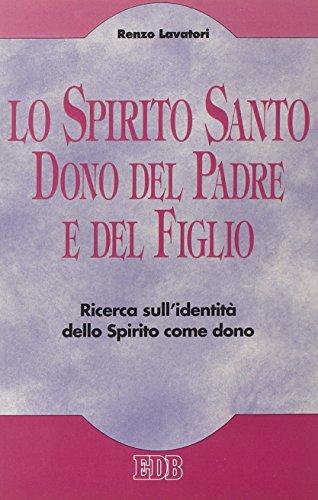 Lo spirito Santo dono del padre e del figlio (9788810409060) by [???]