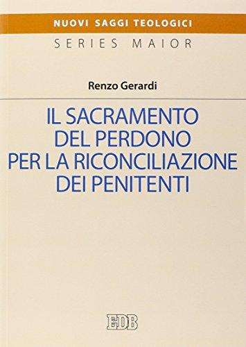 Il sacramento del perdono per la riconciliazine dei penitenti.: Gerardi Renzo