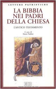 9788810420379: La Bibbia nei Padri della Chiesa. L'Antico Testamento (Letture patristiche)