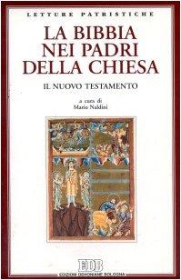 9788810420447: La Bibbia nei Padri della Chiesa. Il Nuovo Testamento (Letture patristiche)