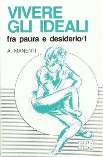 9788810508077: Vivere gli ideali: Fra paura e desiderio (Psicologia e formazione) (Italian Edition)