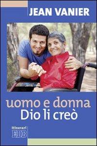 Uomo e donna Dio li creò (8810510844) by Jean Vanier