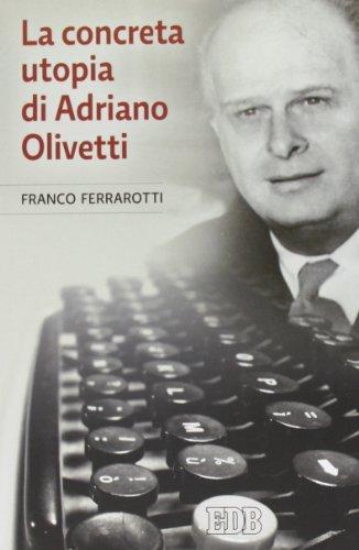 9788810513385: La concreta utopia di Adriano Olivetti
