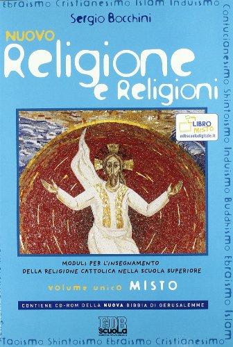 9788810612866: Nuovo religione e religioni. Moduli per l'insegnamento della religione cattolica. Volume unico. Per le Scuole superiori. Con CD-ROM. Con espansione online
