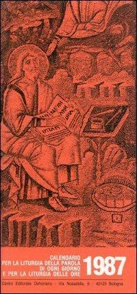 9788810705674: Calendario liturgico 1987. Calendario per la liturgia della parola di ogni giorno e per la liturgia delle ore (Celebrazione eucar. e liturgia delle ore)