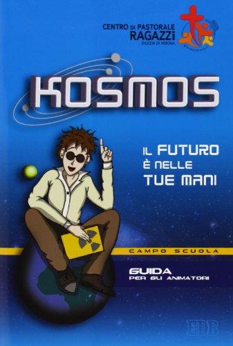 Kosmos. Il futuro è nelle tue mani.