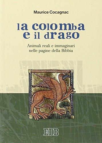 9788810707807: La colomba e il drago. Animali reali e immaginari nelle pagine della Bibbia