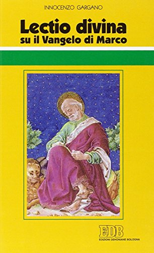 Lectio divina» su il Vangelo di Marco: Guido I. Gargano