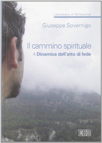 Il cammino spirituale. Laboratorio di formazione: 4: Sovernigo, Giuseppe