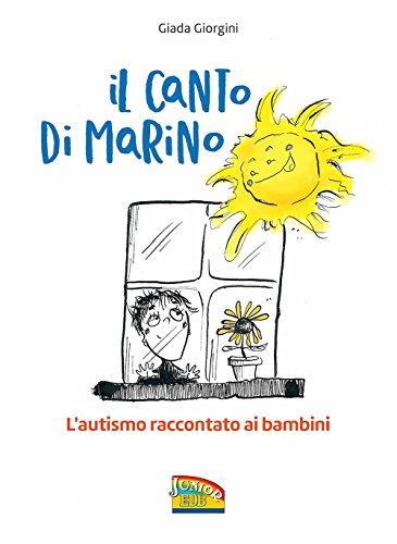 9788810765098: Il canto di Marino. L'autismo raccontato ai bambini