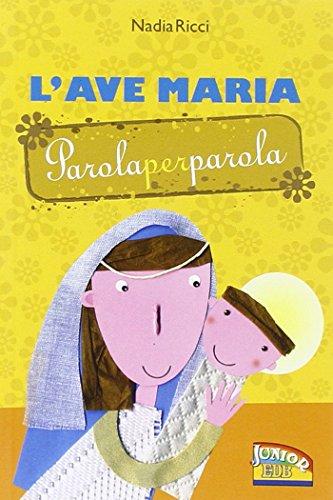 L'Ave Maria parola per parola: Ricci, Nadia