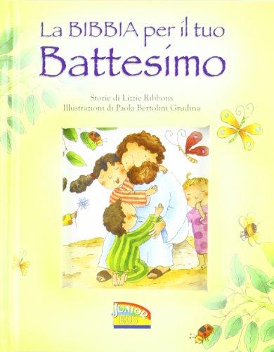 9788810769492: La Bibbia per il tuo battesimo. Ediz. illustrata