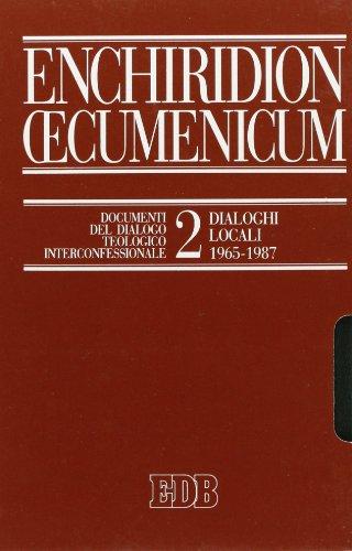 9788810802250: Enchiridion Oecumenicum vol. 2 - Documenti del dialogo teologico interconfessionale. Dialoghi locali (1965-1987)