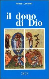 Il dono di Dio (9788810806920) by Renzo Lavatori