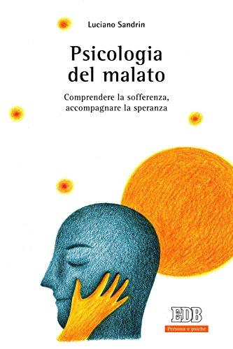 9788810809655: Psicologia del malato. Comprendere la sofferenza, accompagnare la speranza (Persona e psiche)