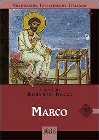 9788810821008: Marco. Versione interlineare in italiano (Bibbia e testi biblici)