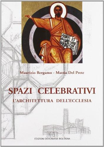 9788810928042: Spazi celebrativi. L'architettura dell'Ecclesia (Momenti della chiesa italiana)