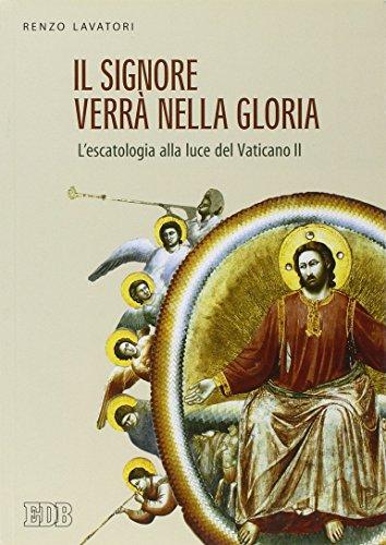 Il Signore verrÃ: nella gloria. L'escatologia alla luce del Vaticano II (9788810940099) by [???]
