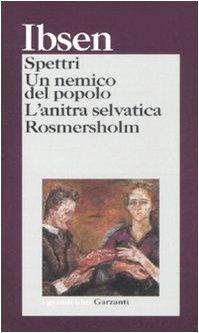 9788811361619: Spettri-Un nemico del popolo-L'anitra selvatica-Rosmersholm
