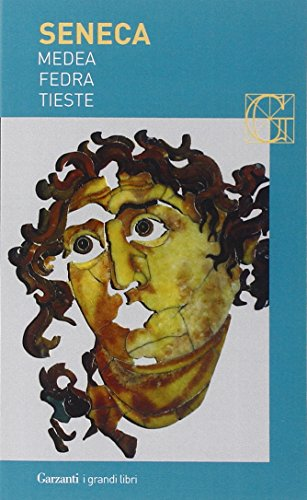 Medea-Fedra-Tieste: Lucio Anneo Seneca