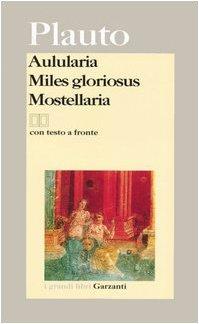 9788811366003: Aulularia-Miles gloriosus-Mostellaria. Testo latino a fronte (I grandi libri)