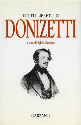 9788811410560: Tutti i libretti di Donizetti (Italian Edition)