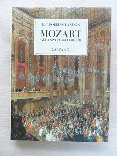 Mozart Gli Anni D'Oro 1781 - 1791: Landon, H.C. Robbins
