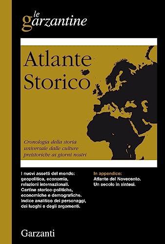9788811505327: Atlante storico. Cronologia della storia universale dalle culture preistoriche ai giorni nostri
