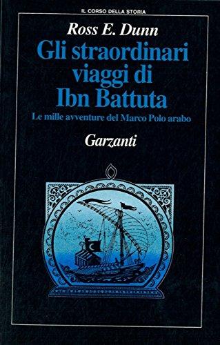9788811548799: Gli straordinari viaggi di Ibn Battuta. Le mille avventure del Marco Polo arabo