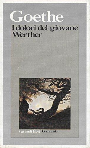 I dolori del giovane Werther.: Goethe, Johann Wolfgang.