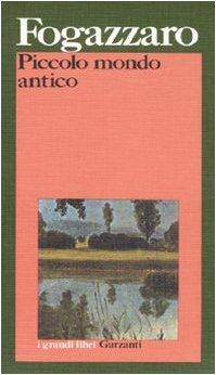 Piccolo Mondo Antico: Antonio Fogazzaro