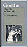 Ifigenia in Tauride. Testo tedesco a fronte: Goethe, Johann Wolfgang